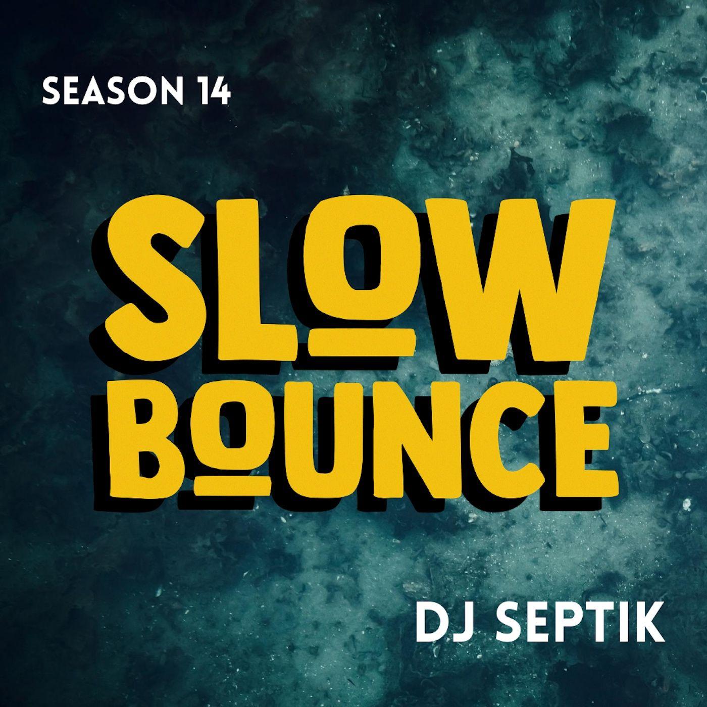 SLOWBOUNCE | Dancehall, Moombahton, Reggae | Dj Septik