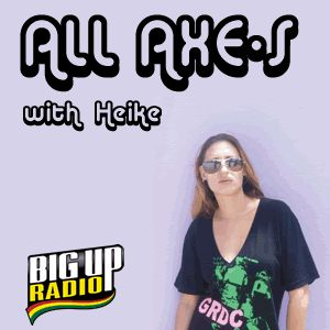 Bigupradio.com All AXE-S Dancehall Reggae Show