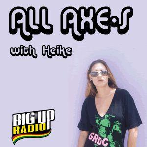 Bigupradio.com All AXE-S Dancehall Reggae Show